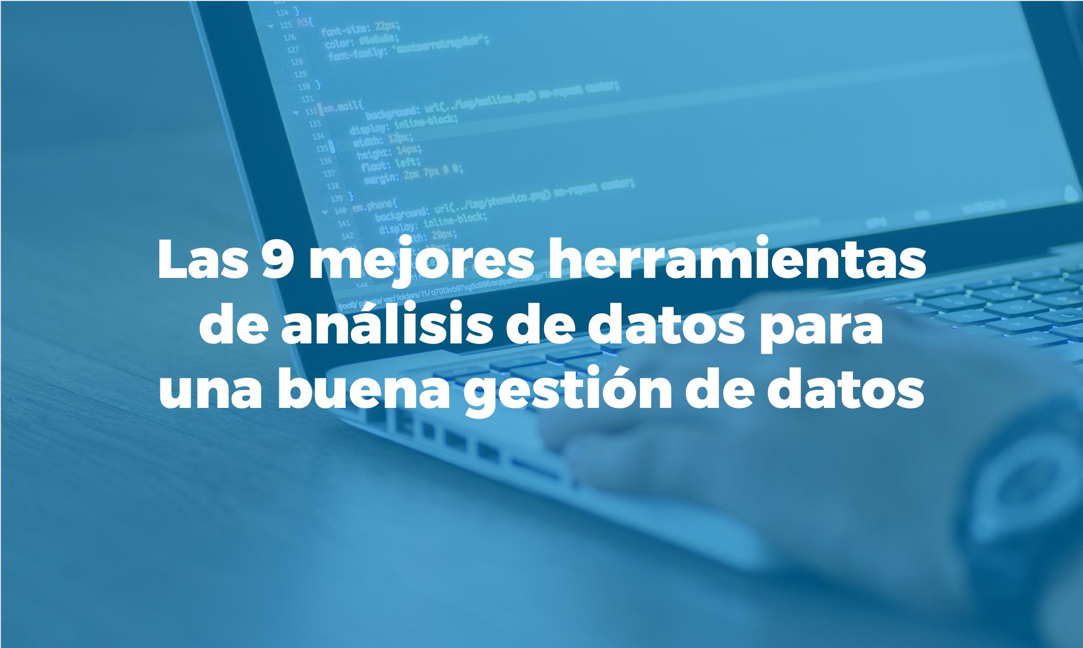 Bismart 9 mejores herramientas para un buen análisis de datos
