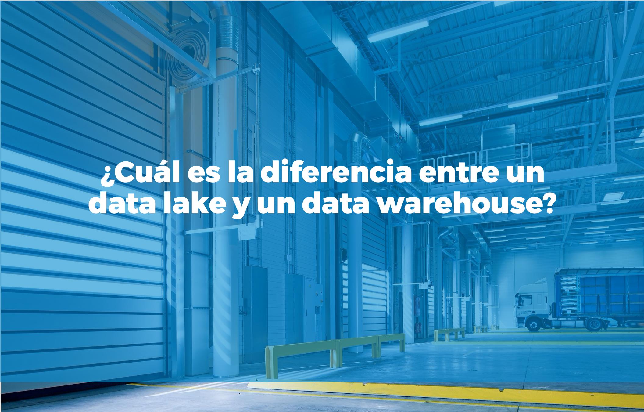 Bismart cuál es la diferencia entre un data lake y un data warehouse