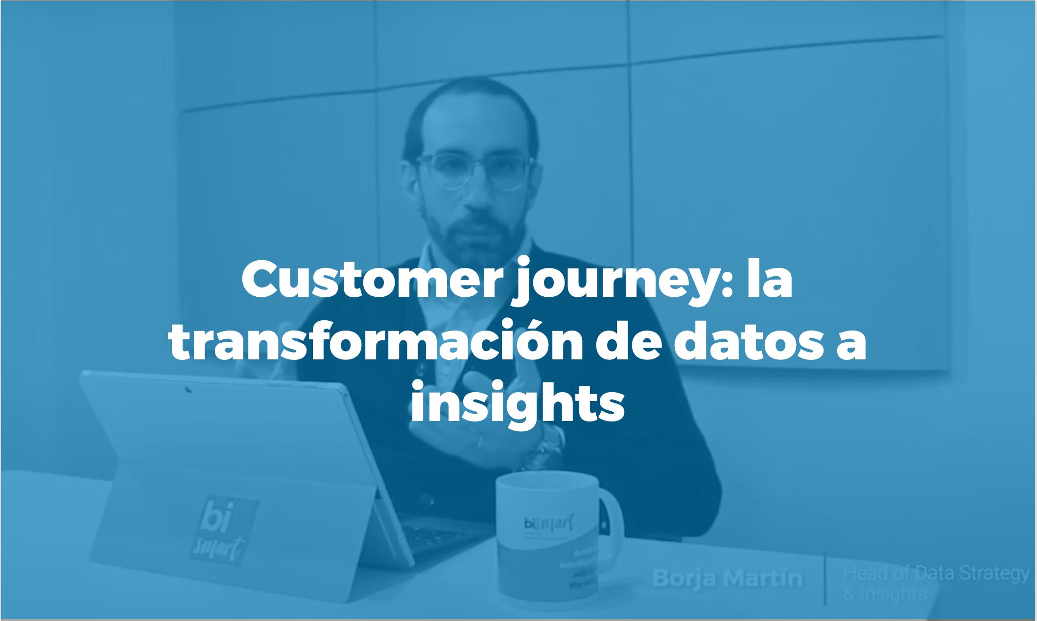 Bismart customer journey la transformación de datos a insights