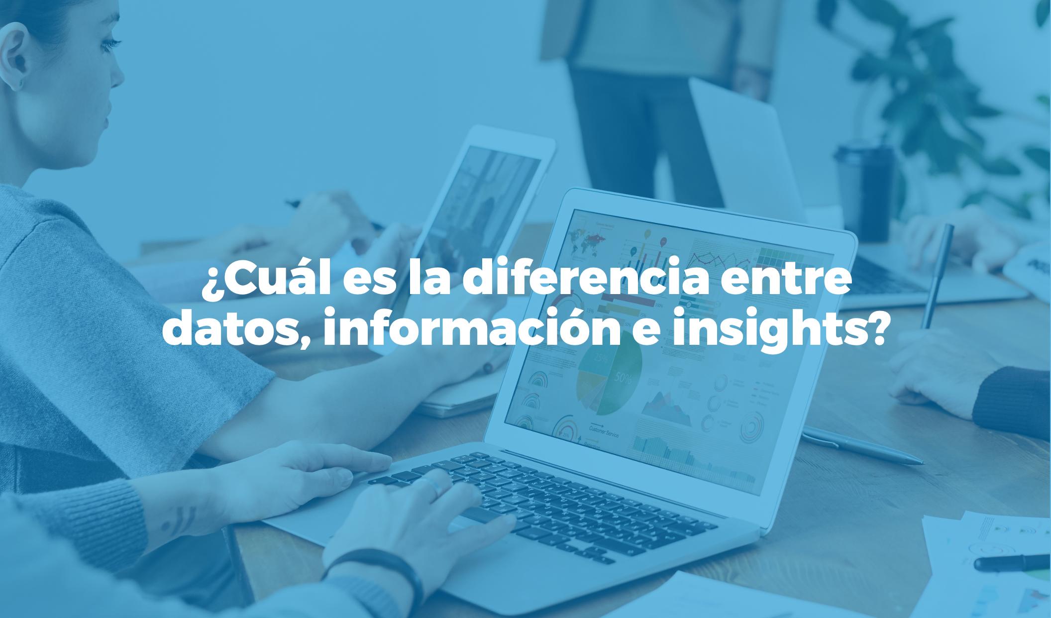 Bismart diferencia entre datos informacion insights
