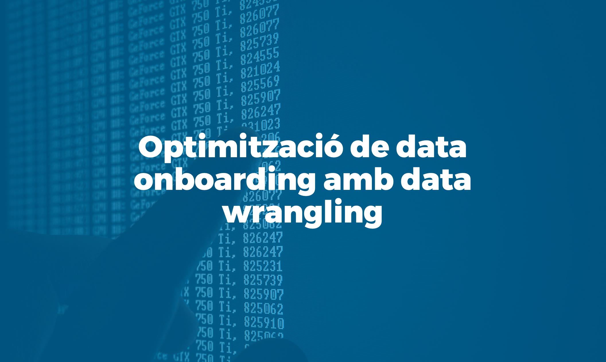 Bismart optimització data onboarding data wrangling Azure