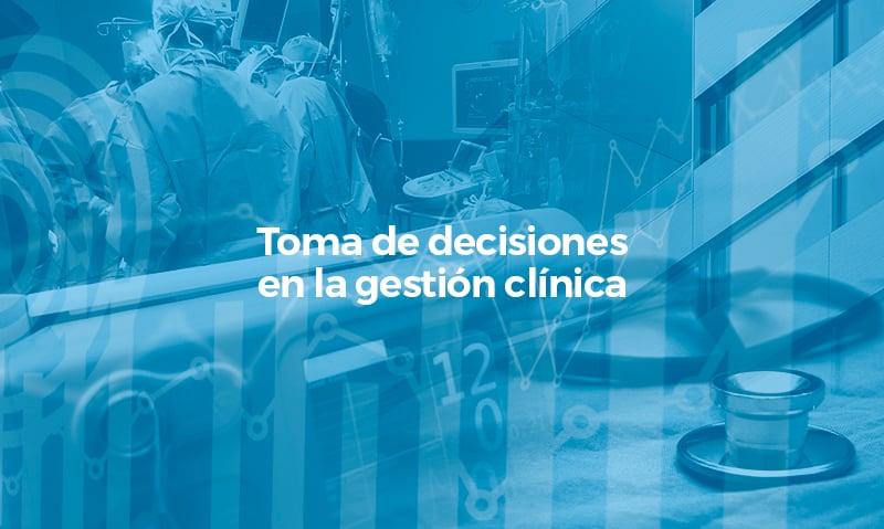 Toma de decisiones en la gestión clinica ES