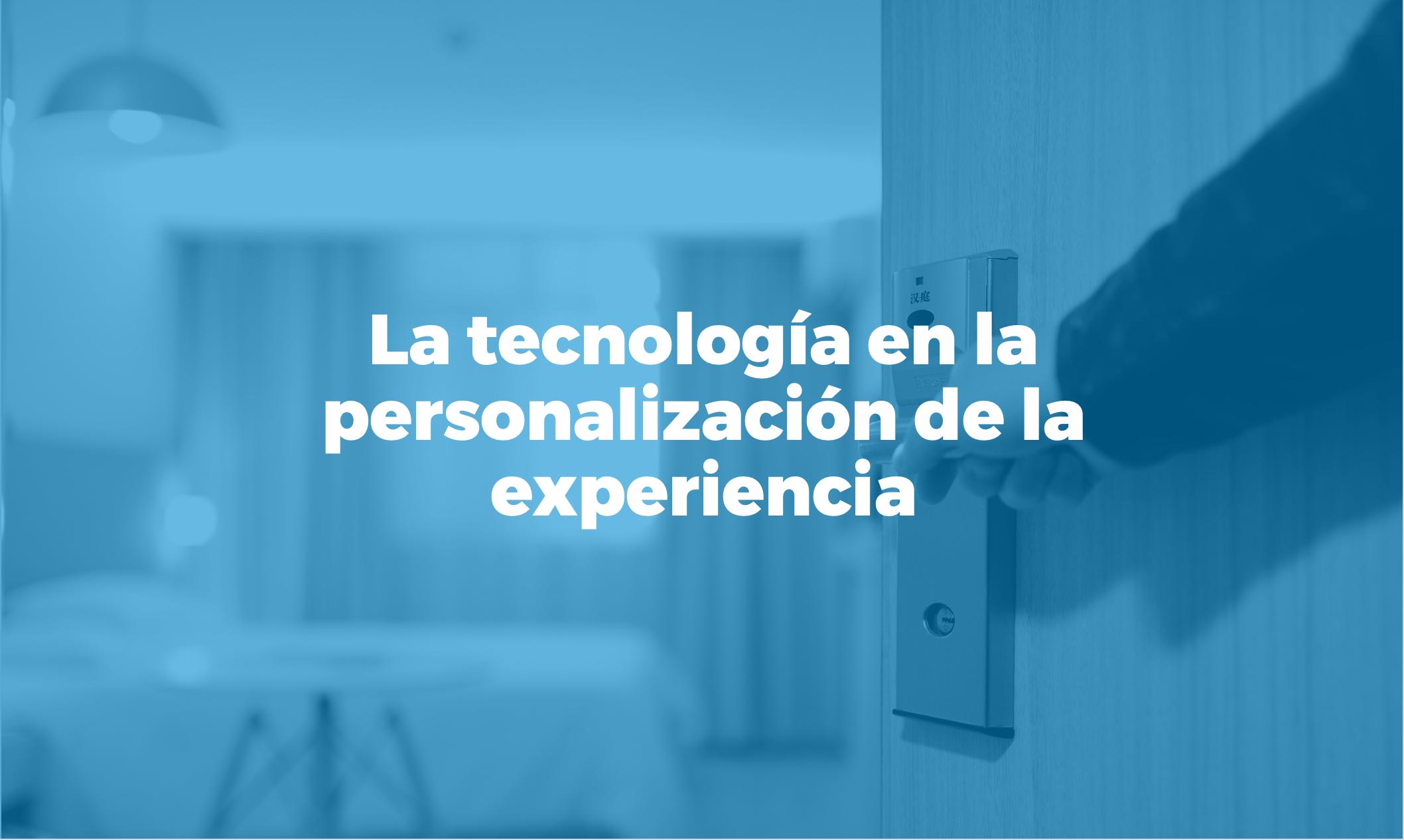 Bismart El potencial de la tecnología para mejorar la experiencia en el sector hotelero