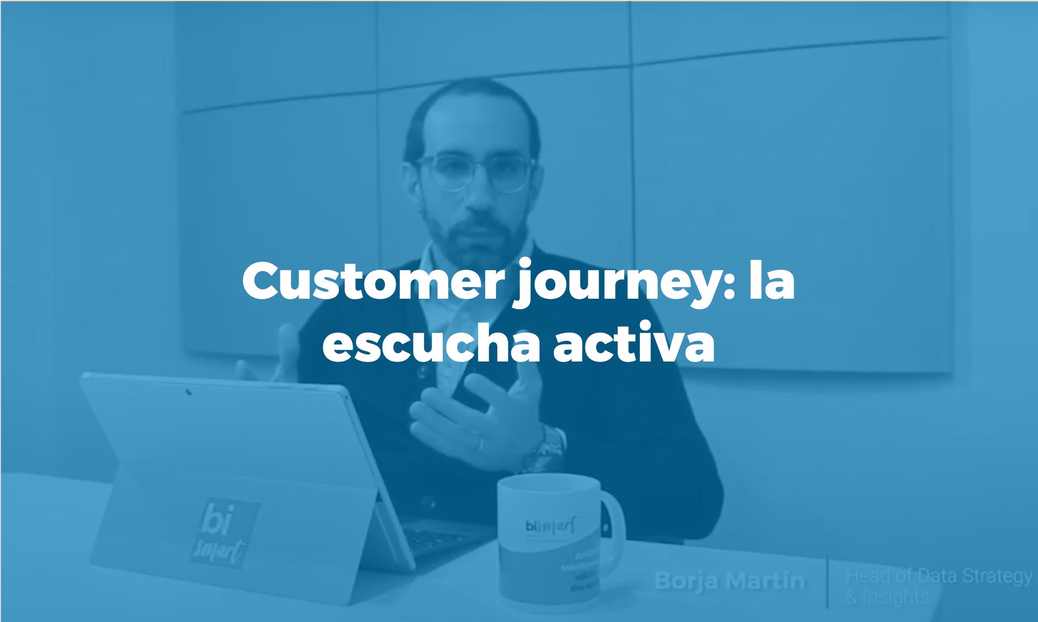 Bismart customer journey la escucha activa
