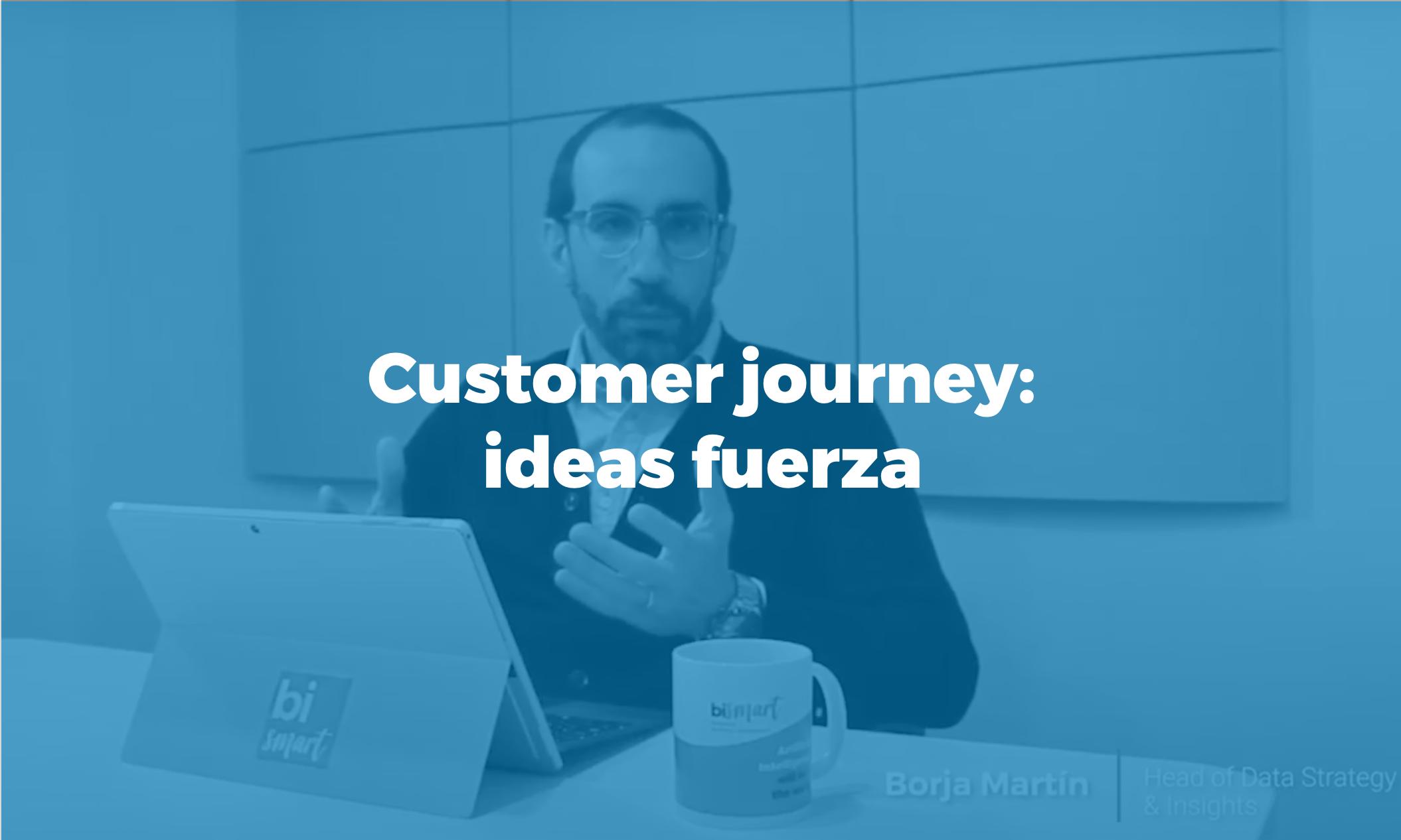 Bismart Customer Journey ideas fuerza