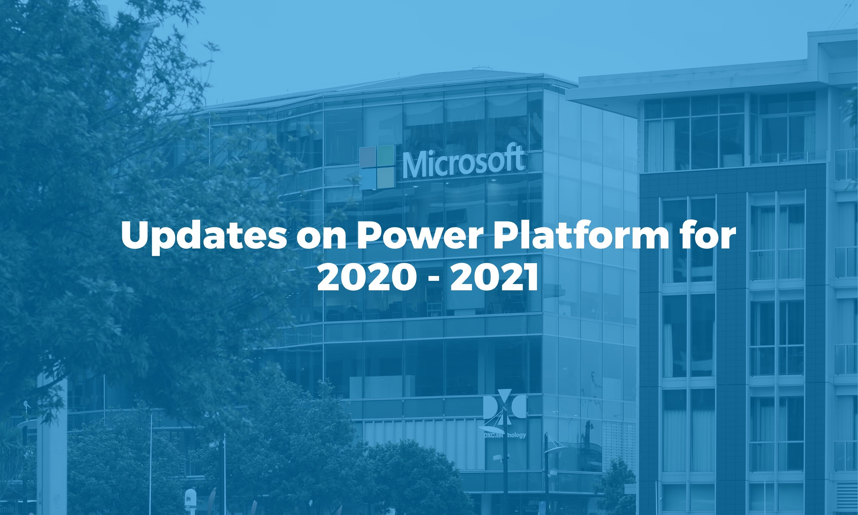Microsoft has anounced updates on power platform 2020 2021