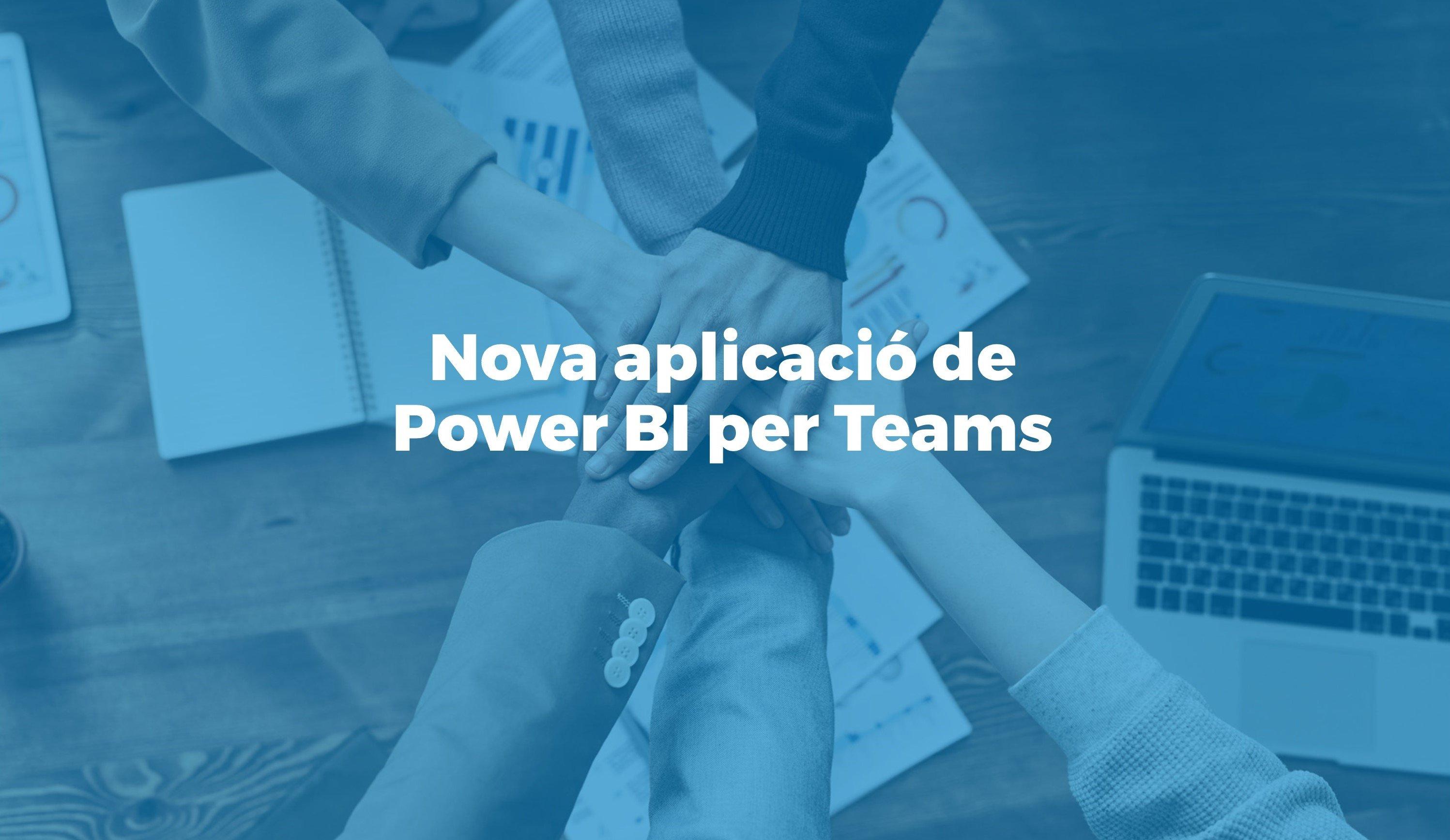 Microsoft llança una nova aplicació de Power BI per Teams