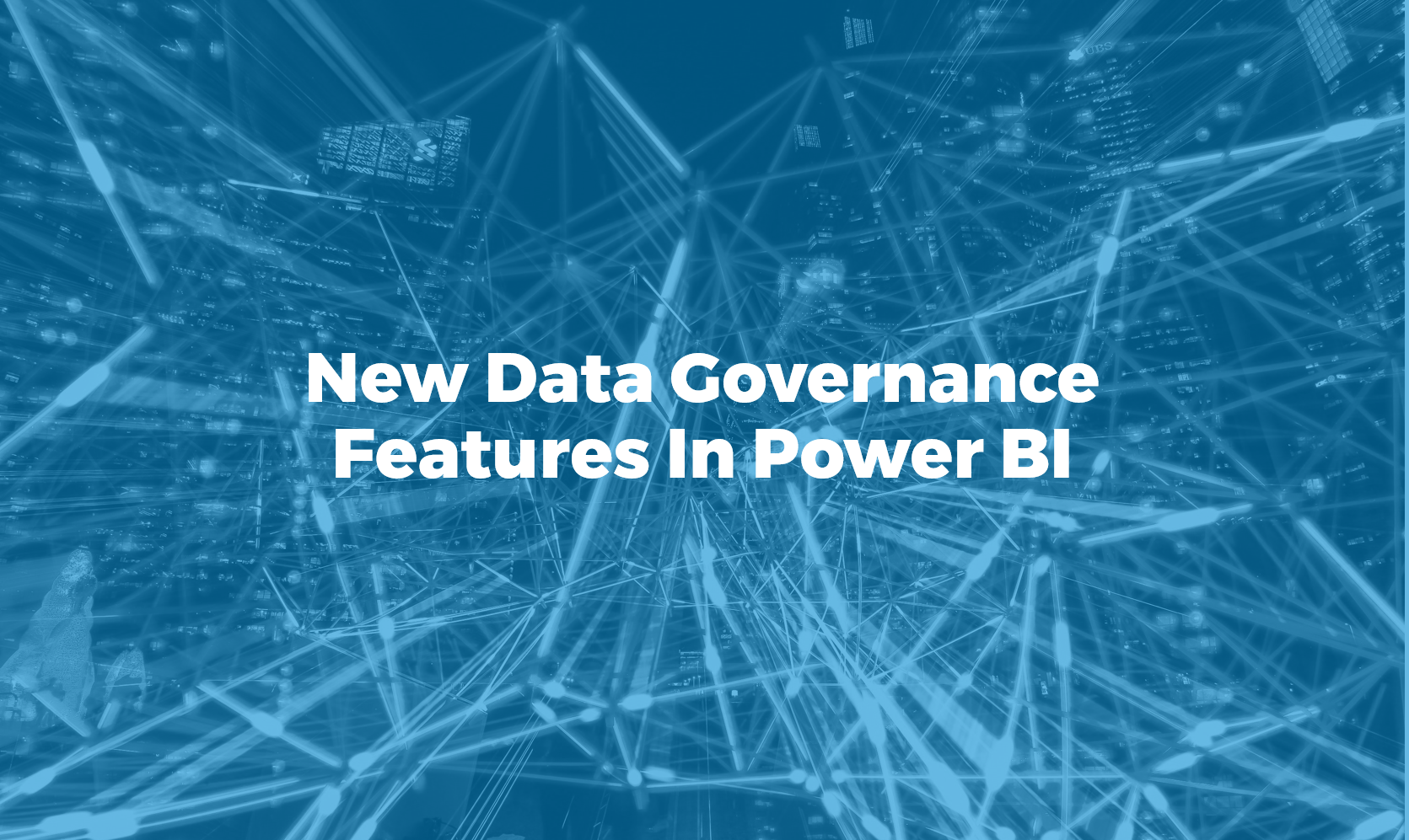 New Data Governance Features Power BI