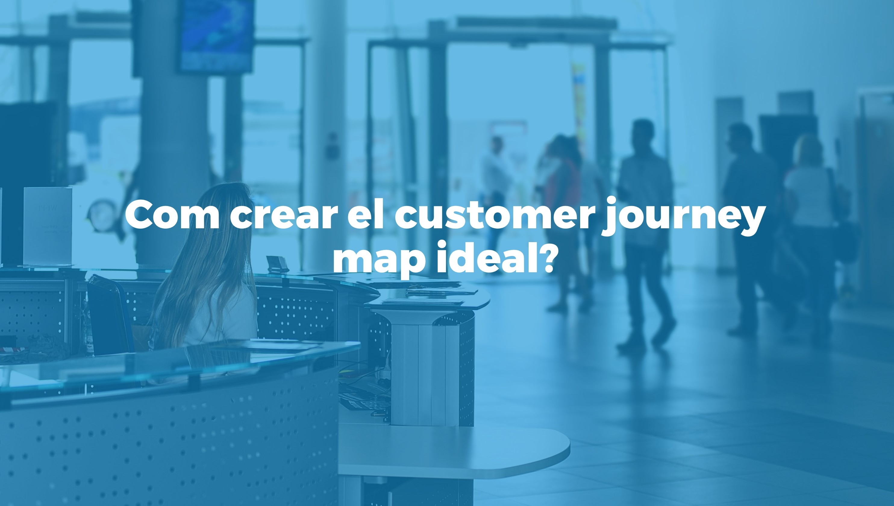 com crear el customer journey map ideal