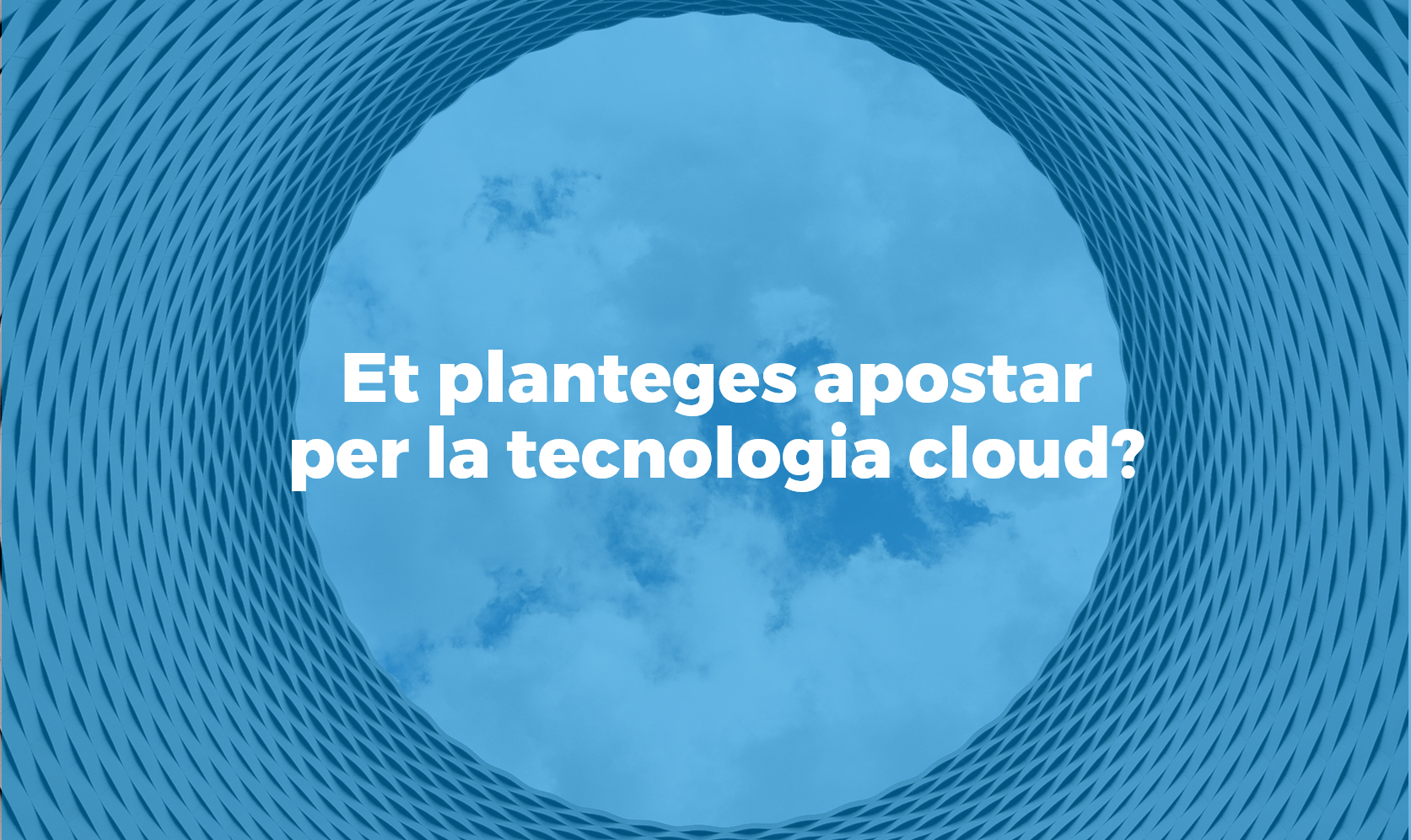 motius per utilitzar cloud Bismart