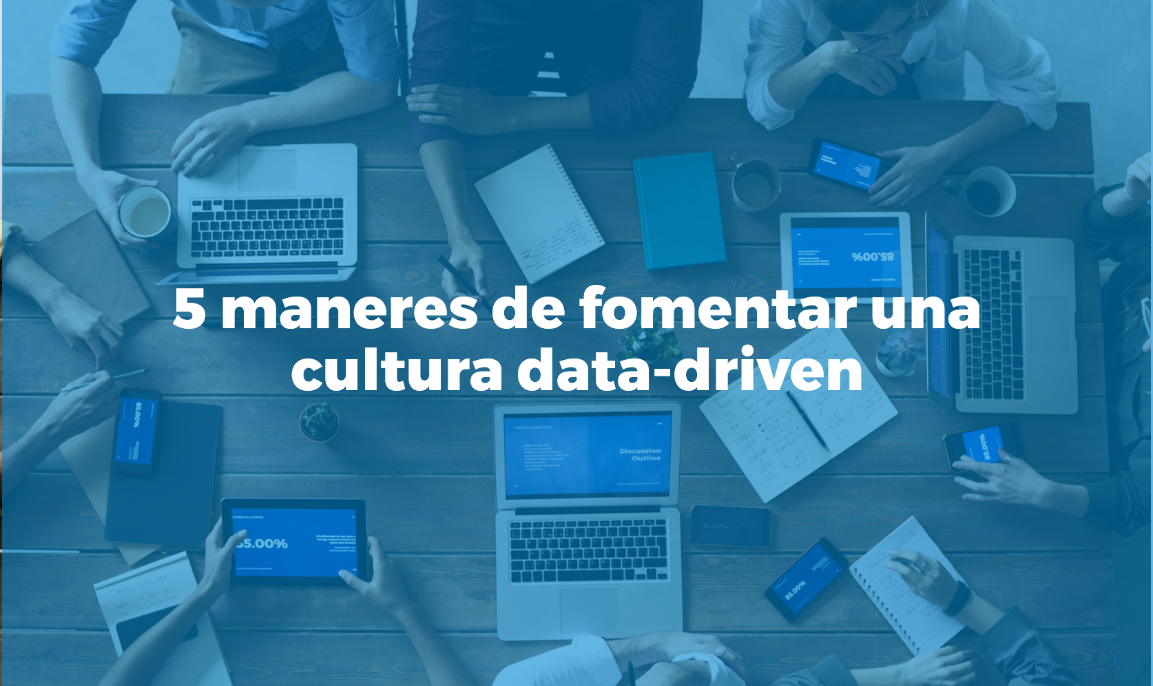 5 maneres de fomentar una cultura data driven