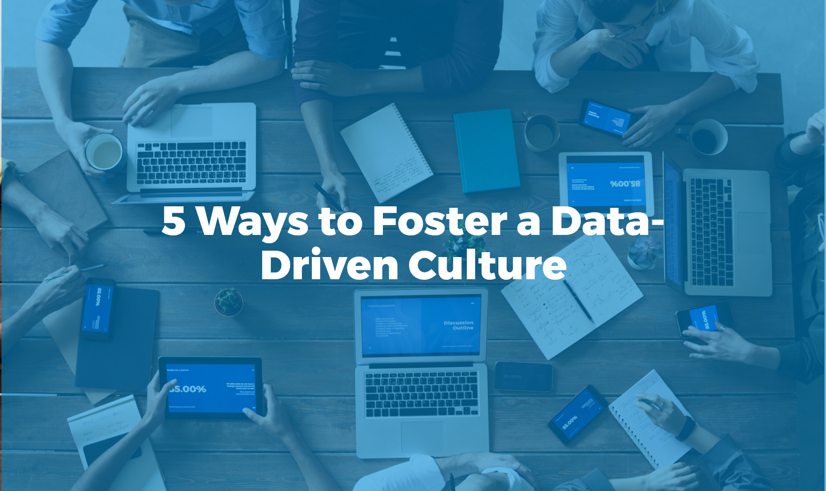 5 ways to foster data driven culture